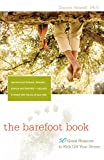 Daniel Howell The Barefoot Book: 50 Great Reasons to Kick Off Your Shoes