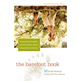 The Barefoot Book: 50 Great Reasons to Kick Off Your Shoesby Daniel Howell