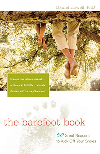 The Barefoot Book: 50 Great Reasons to Kick Off Your Shoes