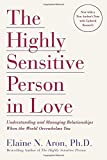 img - for The Highly Sensitive Person in Love: Understanding and Managing Relationships When the World Overwhelms You book / textbook / text book