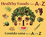 img - for Healthy Foods from A to Z: Comida sana de la A a la Z book / textbook / text book