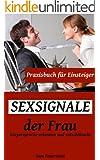 Sexsignale der Frau: K�rpersprache erkennen und entschl�sseln