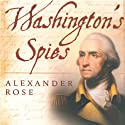 Washington's Spies: The Story of America's First Spy Ring (       UNABRIDGED) by Alexander Rose Narrated by Kevin Pariseau