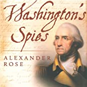 Washington's Spies: The Story of America's First Spy Ring | [Alexander Rose]