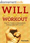 Willpower Workout: How To Create A Un...
