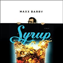 Syrup Audiobook by Maxx Barry Narrated by Scott Brick