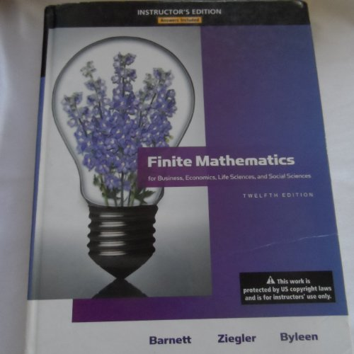 Finite Mathematics for Business, Economics, Life Sciences, and Social Sciences 12th Edition Instructor's Edition Answers Included ISBN 0321645480 for ISBN 0321614011