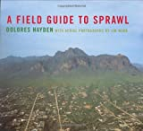 A Field Guide to Sprawl (0393731251) by Dolores Hayden
