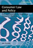 img - for Consumer Law and Policy: Text and Materials on Regulating Consumer Markets (Third Edition) book / textbook / text book