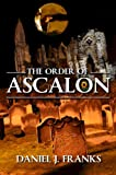 img - for The Order of Ascalon (The Order of Ascalon Trilogy) book / textbook / text book