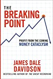 img - for The Breaking Point: Profit from the Coming Money Cataclysm book / textbook / text book