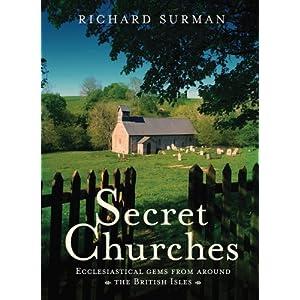 Secret Churches: Ecclesiastical Gems from Around Britain & Ireland