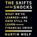 The Shifts and the Shocks: What We've Learned - and Have Still to Learn - from the Financial Crisis Audiobook by Martin Wolf Narrated by Sean Pratt