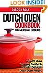 Dutch Oven Cookbook for Meals and Des...