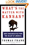 What's the Matter with Kansas?: How C...