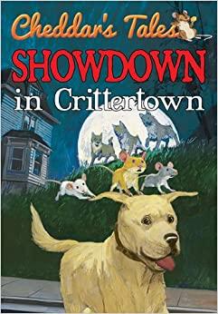Cheddar's Tales: Showdown In Crittertown