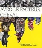 echange, troc Musee de La Poste de Paris - Avec le facteur cheval : Exposition du 6 avril au 1er septembre 2007