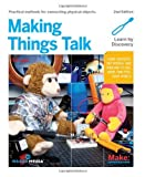 img - for Making Things Talk Using Sensors, Networks, and Arduino to see, hear, and feel your world by Igoe, Tom [Make,2011] (Paperback) 2nd Edition book / textbook / text book