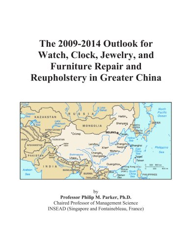 The 2009-2014 Outlook for Watch, Clock, Jewelry, and Furniture Repair and Reupholstery in Greater China