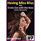 Having Miss Bliss - Erotic Sex with the Bossby Louise Alexandra