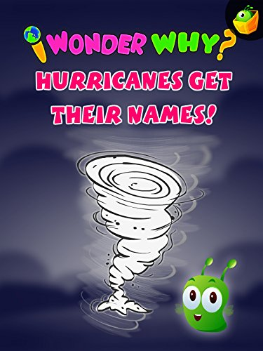 I Wonder Why? How Hurricanes Get Their Names!