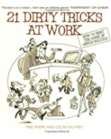 21 Dirty Tricks at Work: How to Win at Office Politics