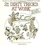 img - for 21 Dirty Tricks at Work: How to Beat the Game of Office Politics book / textbook / text book