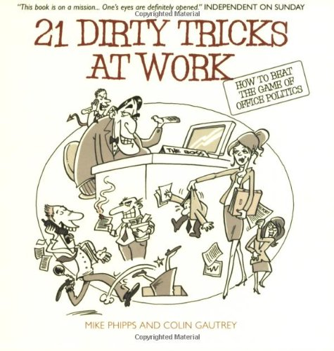 21 Dirty Tricks at Work
