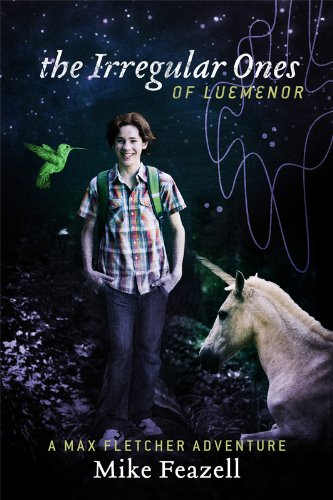 <strong>Kindle Nation Daily Sci-Fi Readers Alert! Think <em>Chronicles of Narnia</em> Meets <em>Harry Potter</em> and Mike Feazell's <em>THE IRREGULAR ONES OF LUEMENOR: A MAX FLETCHER ADVENTURE</em> Hits That Sweet Spot In Between</strong>