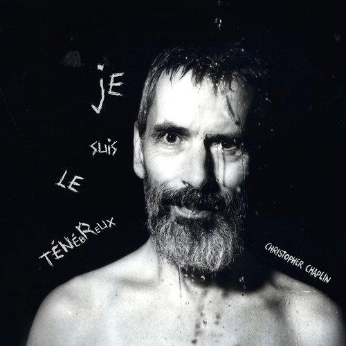 CHRISTOPHER CHAPLIN - Je Suis Le Tenebreux