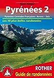 Pyrénées : Tome 2, Pyrénées centrales françaises : d'Arrens à Seix (Guide de randonnées)