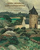 Cedric Morris & Christopher Wood - A Forgotten Frienship