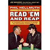 Phil Hellmuth Presents Read 'Em and Reap: A Career FBI Agent's Guide to Decoding Poker Tells ~ Marvin Karlins