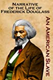 Narrative of the Life of Frederick Douglass: An American Slave (Carefully formatted by Timeless Classic Books)