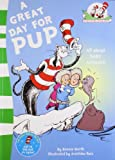 A Great Day for Pup (The Cat in the Hat's Learning Library)
