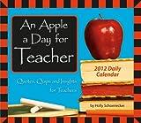 An Apple a Day for Teacher 2012 Box/Daily (calendar)