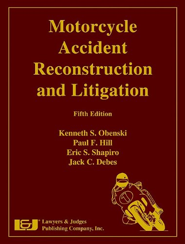 Motorcycle Accident Reconstruction and Litigation, Fifth Edition