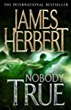 Nobody True James Herbert