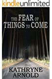The Fear of Things to Come (The Samantha Clark Mystery Series Book 2)