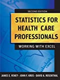 img - for By James E. Veney Statistics for Health Care Professionals: Working With Excel (2nd Edition) book / textbook / text book