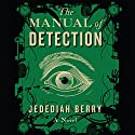 Manual of Detection Audiobook by Jedediah Berry Narrated by Pete Larkin
