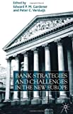 Bank Strategies and Challenges in the New Europe