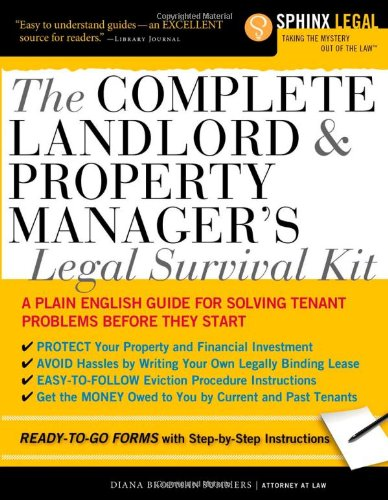 The Complete Landlord and Property Manager's Legal Survival Kit (Sphinx Legal)