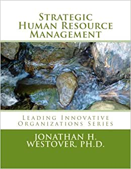 Strategic Human Resource Management (Leading Innovative Organizations) (Volume 2)