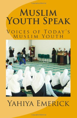 Muslim Youth Speak: Voices of Today's Muslim Youth