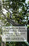 img - for Washington Irving Classics: The Sketch-Book of Geoffrey Crayon With The Legend of Sleepy Hollow, & Tales of a Traveller book / textbook / text book