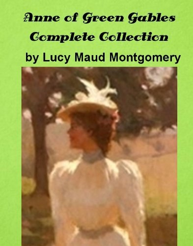Lucy Maud Montgomery - Anne of Green Gables Complete Collection by Lucy Maud Montgomery (Illustrated)