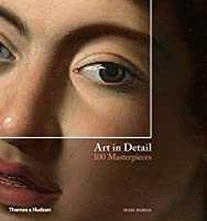Art in detail : 100 masterpieces.
