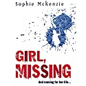 Girl, Missing Audiobook by Sophie McKenzie Narrated by Kim Hicks