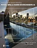 img - for International Award-Winning Pools, Spas, & Water Environments III book / textbook / text book